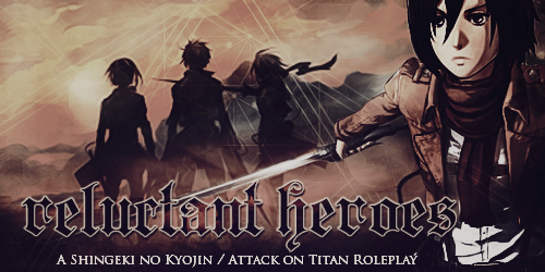 Reluctant Heroes; Attack on Titan AU RP Campaign
